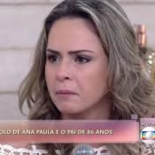 Ana Paula, expulsa do 'BBB16', chora ao defender o pai na TV: 'Culpa não é dele'