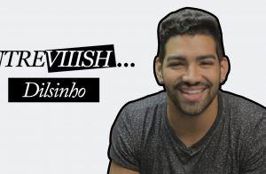 Entreviiish: Dilsinho aconselha fãs sobre namoro, ciúmes e primeira vez