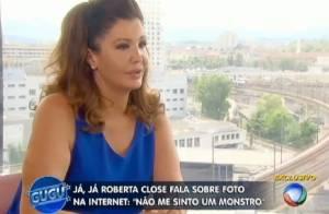 Roberta Close comenta críticas por aparência em foto: 'Não me sinto um monstro'