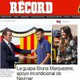 'A bela Bruna Marquezine, o apoio incondicional de Neymar', escreveu o 'Récord'
