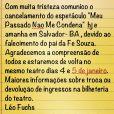 Mensagem escrita pelo produtor da peça 'Meu Passado Não Me Condena', Leo Fuchs, em sua conta no Instagram na manhã desse sábado, 14 de dezembro de 2013 com pesar sobre a morte do pai de Fernanda Souza