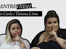 Entreviiish: Dançarinas da Anitta quebram o tabu sobre gordinhas. 'Podemos tudo'