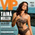 Tainá Müller ganha destaque da revista 'VIP' de julho: 'Que coisa linda!'